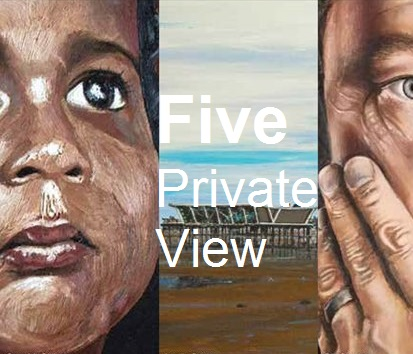 Five Private View